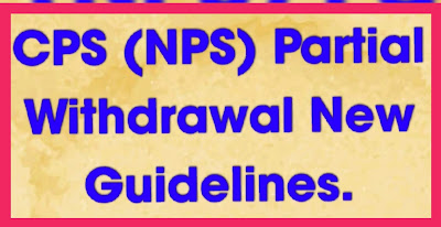 CPS (NPS) Partial Withdrawal New Guidelines.