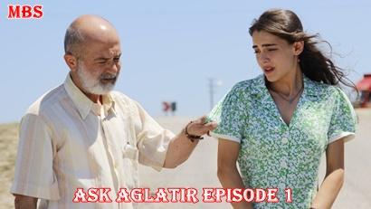Aşk Ağlatır Episode 1