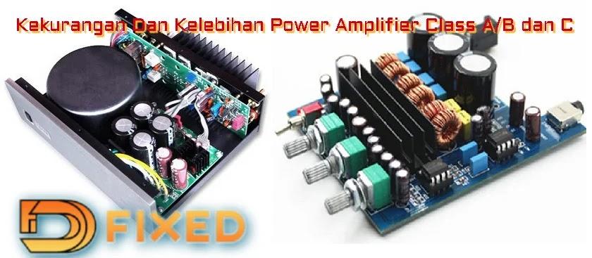 Kekurangan Dan Kelebihan Power Amplifier Class AB Dan D