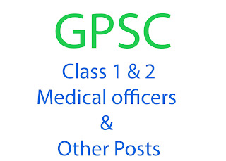 GPSC Class 1 & 2, Medical officers & Other Posts