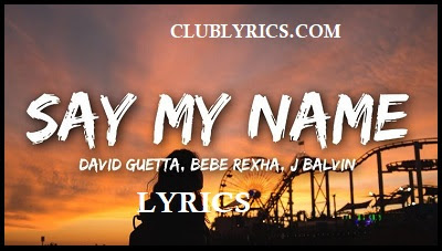 Say My Name Lyrics