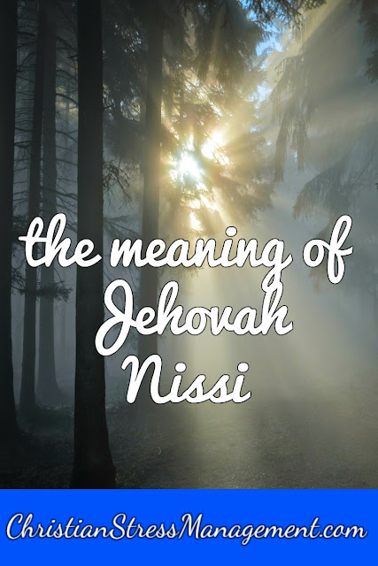 The Meaning of Jehovah Nissi