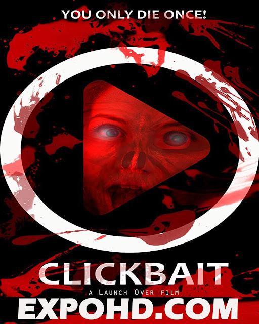 Clickbait 2019 Download Full Movie 720p | 480p | 1080p | Esub 1.1gbs [G.Drive]