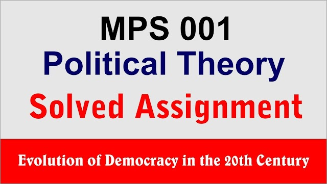 Discuss the meaning, nature and evolution of democracy within the 20th century.