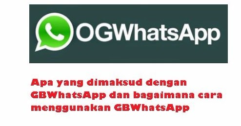 Apa yang dimaksud dengan GBWhatsApp dan bagaimana cara ...