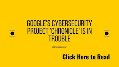 Google's cybersecurity project 'Chronicle' is in trouble