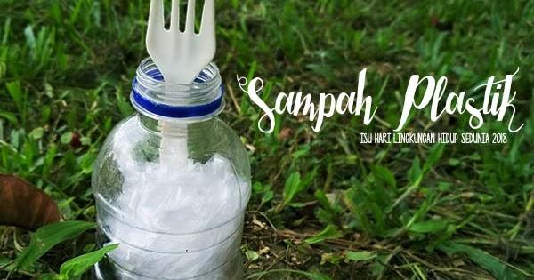 sampah plastik tema hari lingkungan hidup dan mini giveaway