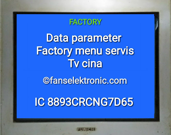 Data Eeprom Parameter Factory Menu Servis TV Cina IC 8893CRCNG7D65