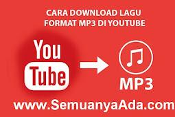Cara Download Lagu Format MP3 di Youtube Tanpa Aplikasi atau Pakai Aplikasi
