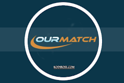 Our Match Kodi Addon: Review, Info, Install Guide & Updates
