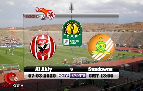 مشاهدة مباراة صن داونز والأهلي اليوم 7-3-2020 دوري أبطال أفريقيا