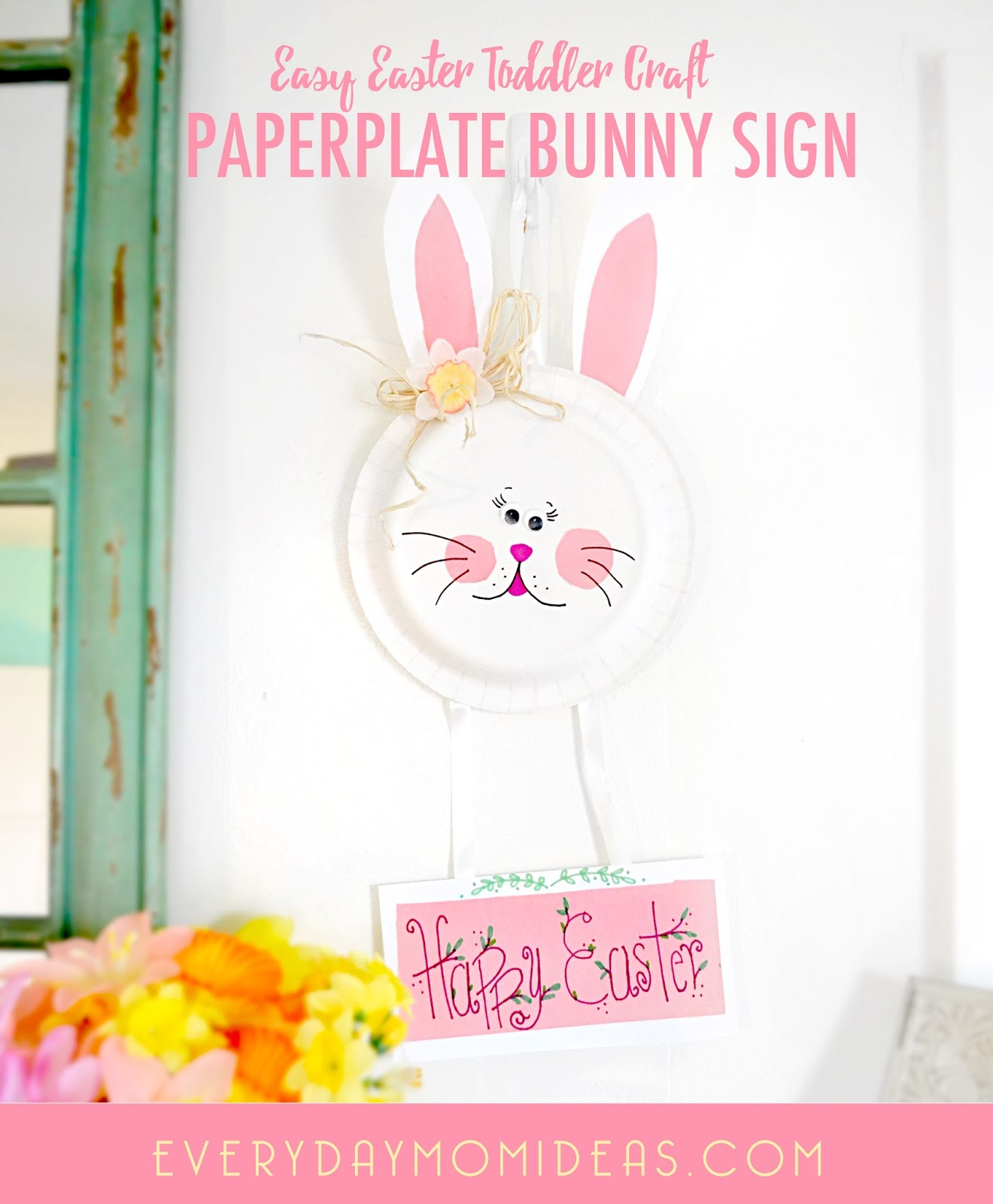 This is the perfect Craft for toddlers this Easter and they will love being able to maki it their own and hang it up for everyone to enjoy.  sc 1 st  Everyday Mom Ideas & Paper Plate Easter Bunny Sign (Easy Toddler Craft) - Everyday Mom Ideas