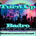[MUSIC] BADRO - TURN UP
