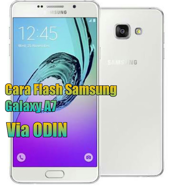 Cara flash samsung A7 via Odin