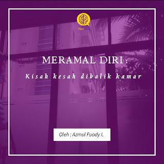 Kisah Kesah di Balik Kamar - Meramal Diri Part. 1, Tulisan Tentang COVID19 (by: Azmul Fuady I.)