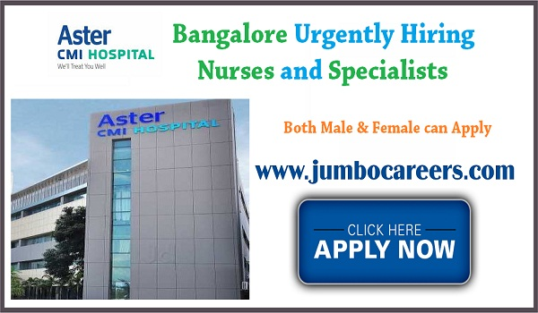 Aster CMI Hospital Bangalore Urgently Hiring Nurses and Specialists