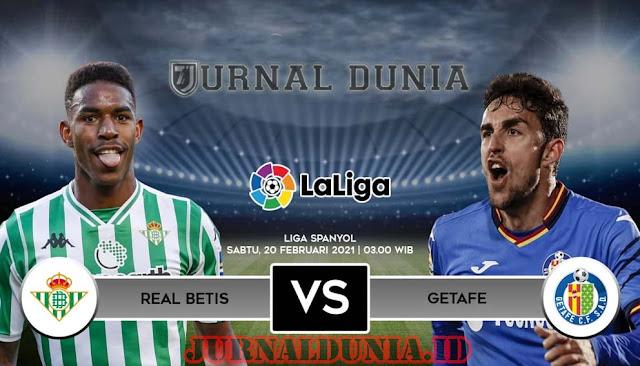 Prediksi Real Betis vs Getafe , Sabtu 20 Februari 2021 Pukul 03.00 WIB @beIN Sports