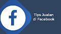Cara Sukses Dan Mudah Berjualan Di Facebook