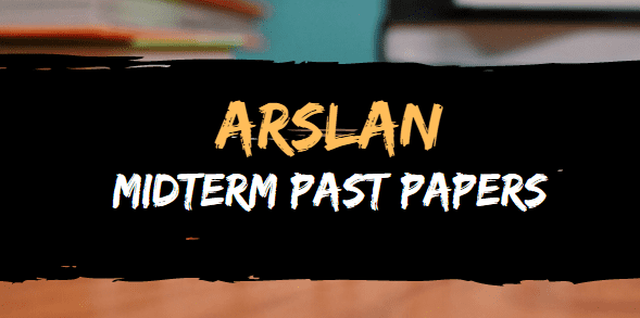 arslan midterm past papets.