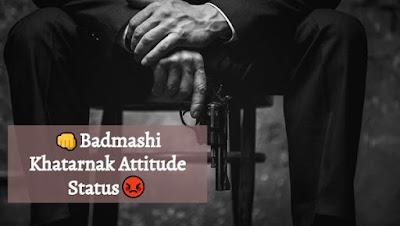 Badmashi attitude status