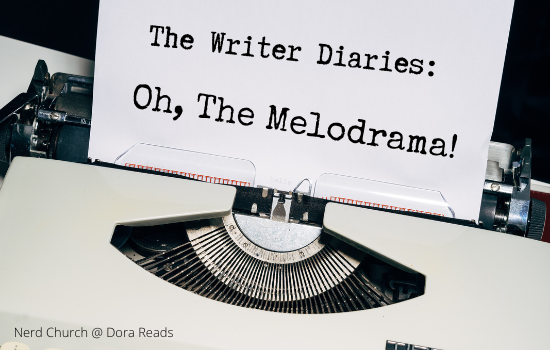 'The Writer Diaries: Oh, The Melodrama!' written in typeset on a piece of paper coming out of a typewriter