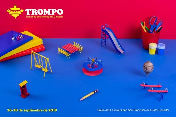 """""""TROMPO: Jornadas de Arte Infantil y Juvenil"""", un encuentro artístico-académico en la USFQ"""