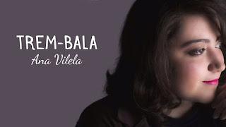 Baixar Trem Bala – Ana Vilela Mp3