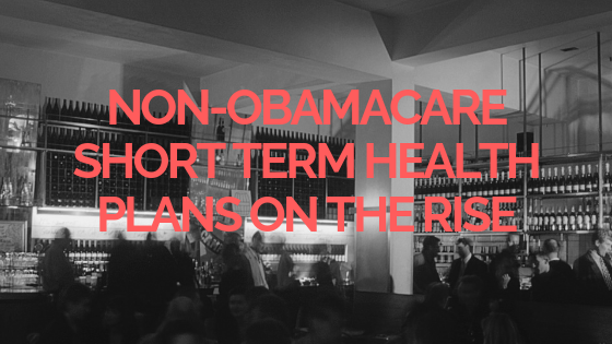 Non-Obamacare Short Term Health Plans On The Rise