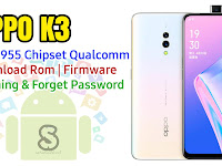 Download Rom Official / Flashing Oppo K3 Cph1955 Qualcomm Lupa Password, Pola, Demo live