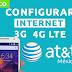 Configurar Internet APN 3G/4G LTE AT&T México 2021