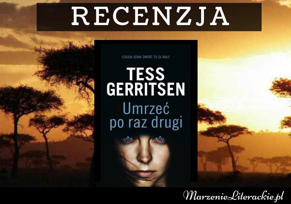 Tess Gerritsen - Umrzeć po raz drugi, Recenzja, Marzenie Literackie