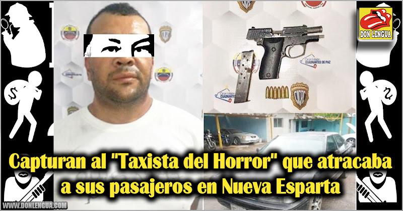 """Capturan al """"Taxista del Horror"""" que atracaba a sus pasajeros en Nueva Esparta"""