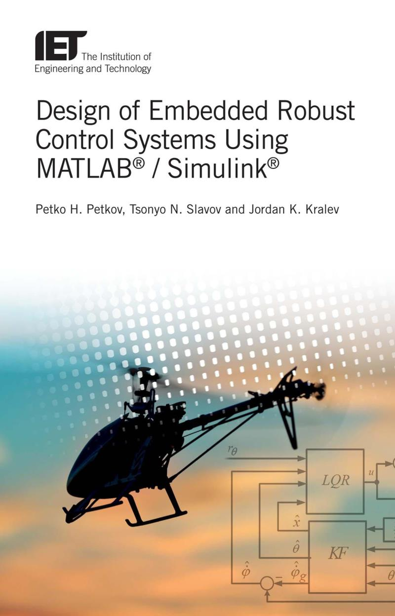 Design of Embedded Robust Control Systems Using MATLAB/Simulink – Petko H. Petkov
