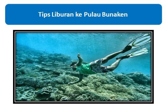 Tips Liburan ke Pulau Bunaken