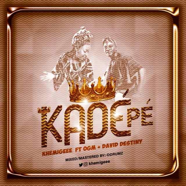 Khemigeee | Kade Pe | Feat. David Destiny & OGM