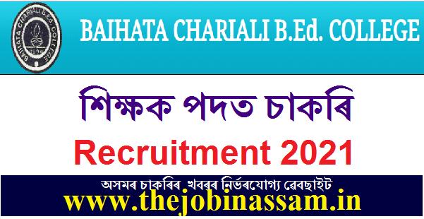 Baihata Chariali B.Ed. College Recruitment 2021