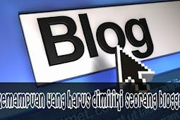 Kemampuan Yang Harus Dimiliki Seorang Blogger