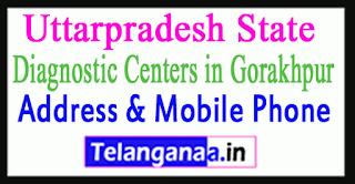 Diagnostic Centers In Gorakhpur In Uttar Pradesh