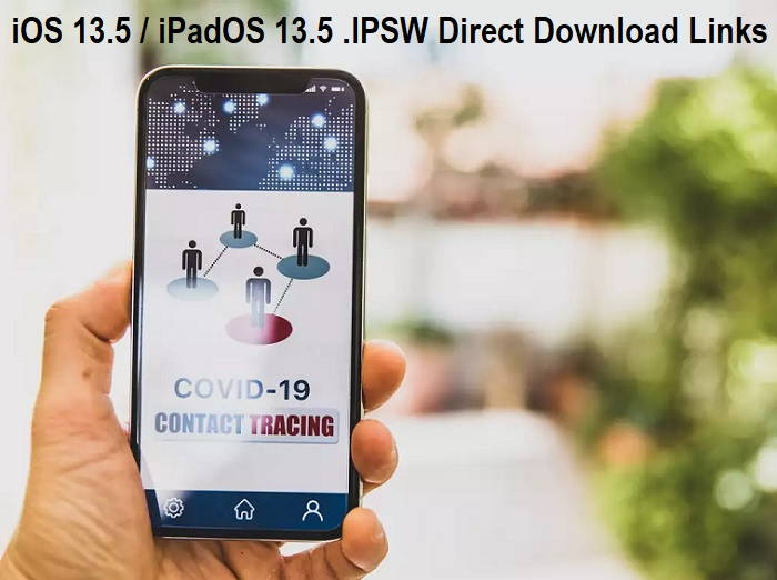 iOS 13.5 / iPadOS 13.5 .IPSW Direct Download Links for iPhone, iPad and iPod