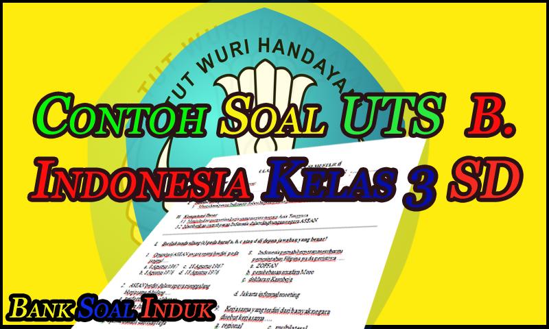 Unduh Contoh Soal Latihan UTS Bahasa Indonesia Kelas 3 SD Format Word