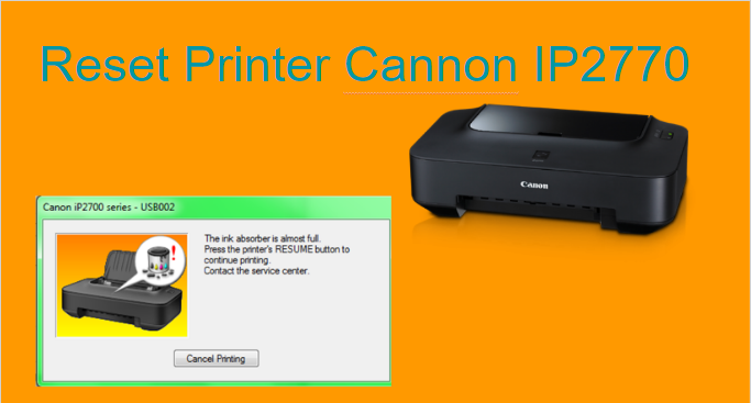 Cara Mudah Reset Printer Canon ip2770 100% Berhasil