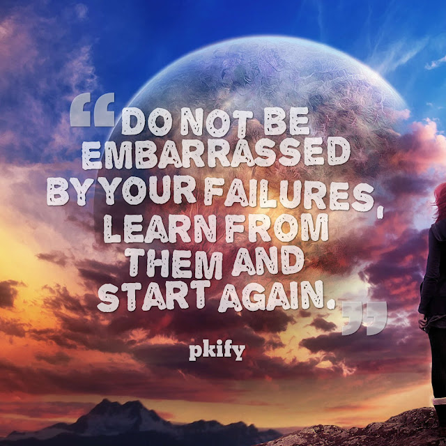 Do Not Be Embarrassed by Your Failures Learn from Them and Start Again Dreams Quotes