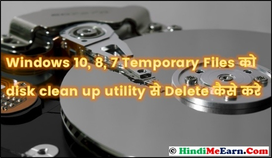 Delete Temporary files by disk clean up utility