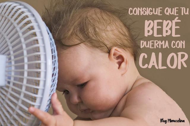 consigue que tu bebé duerma con calor bebe descanso en verano altas temperaturas blog mimuselina