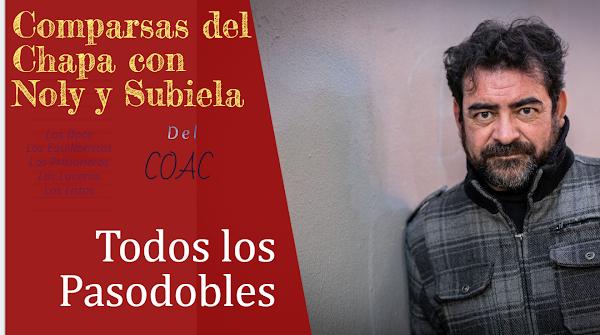 """🎭TODOS los PASODOBLES🎭 de las Comparsas del COAC de """"El Chapa"""", Noly y Subiela (2016-2020)"""