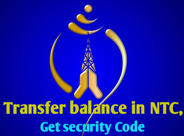 How To Transfer Balance in NTC, Security Code, Check Balance, Data Pack