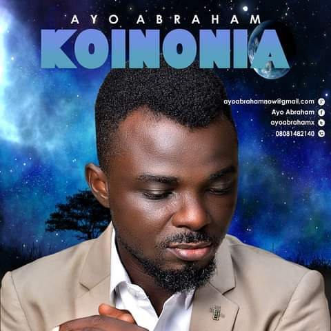 Latest Music: Koinonia By Ayo Abraham