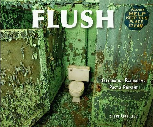 steve gottlieb flush celebrating bathrooms past and present photographer author outhouse bath house toilet paper privy water closet wc