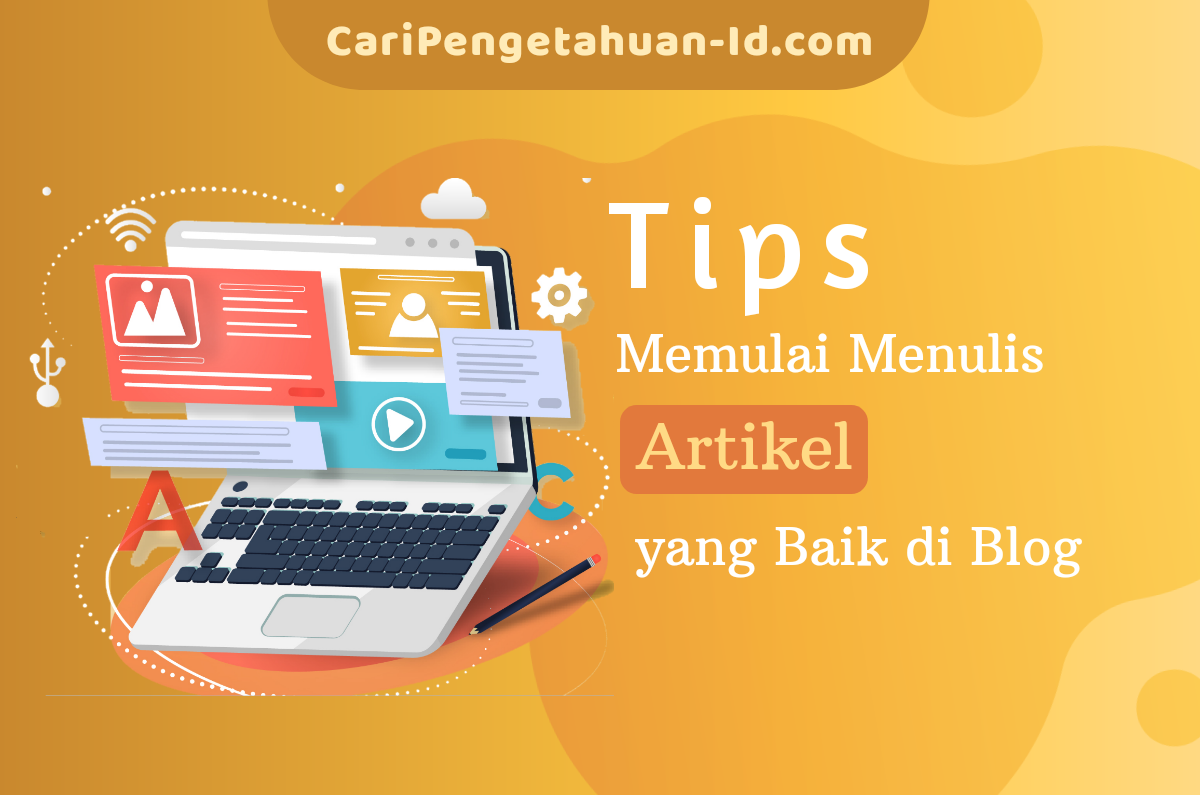 Tips dan Bagaimana Cara Menulis Artikel Dengan
