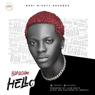 [Music] Blaq Dim – Hello